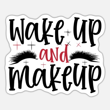 Fashion Lover Wake Up And Make Up Gift - Sticker