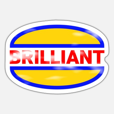 Brilliant brilliant shiny - Sticker