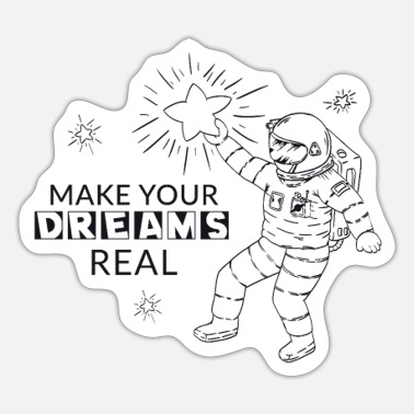 Make your dreams real - Sticker