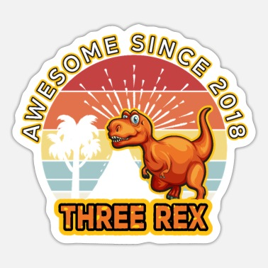 Year Three Rex 3rd Birthday Gifts 2018 Dinosaur 3 Year - Sticker