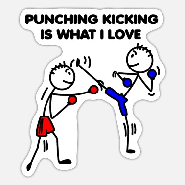 Kicker PUNCHING KICKING IS WHAT I LOVE - Sticker