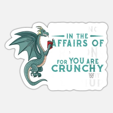 Affair Meddle Not In The Affairs Of Dragons Funny Dragon - Sticker