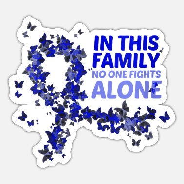 Cancer Rectal Cancer Awareness In This Family No One Figh - Sticker