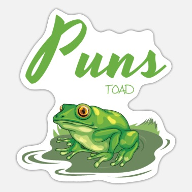 Pond Frog Gifts I Make A Lot Of Puns So I've Been Toad - Sticker