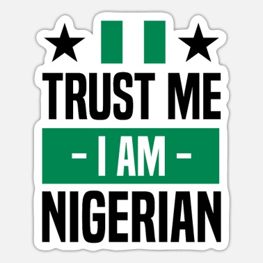 Map Funny Nigerian Saying about Nigeria as a gift idea - Sticker