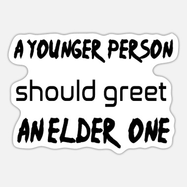 Young Persons a young person should Greet Elder one - Sticker