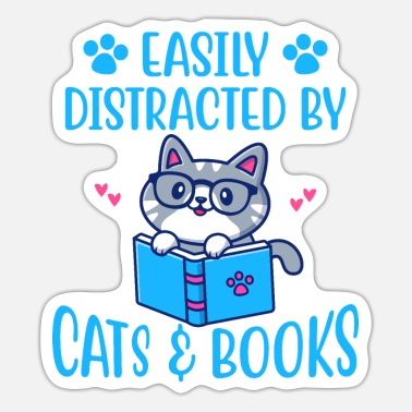 Distracted By Cats Distracted By Cats and Books - Sticker