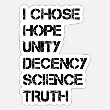 Democrat I Chose Hope Unity Decency Science Truth Gift - Sticker
