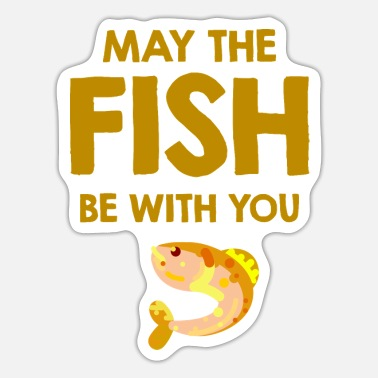 May The Fish May The Fish Be With You - Sticker