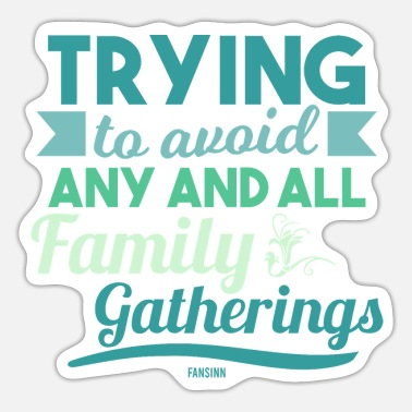 Siblings Trying To Avoid Any And Hell Family Gatherings - Sticker