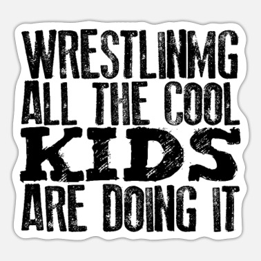 Designer Wrestler Gifts Wrestling All the Cool Kids Doing - Sticker