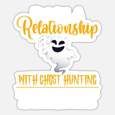 Bone I'm In A Relationship With Ghost Hunting It's Not - Sticker