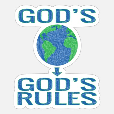 Gods Gods world gods rules - Sticker