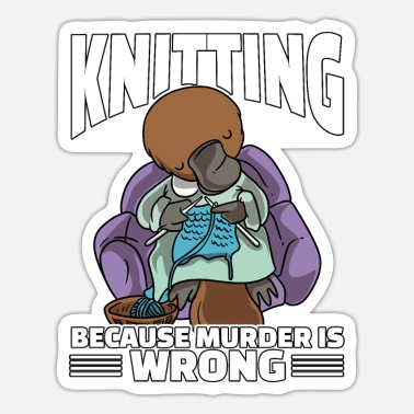 Weird Knitting Because Murder Is Wrong Platypus Yarn - Sticker