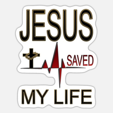 Jesus Saved My Life jesus saved my life - Sticker