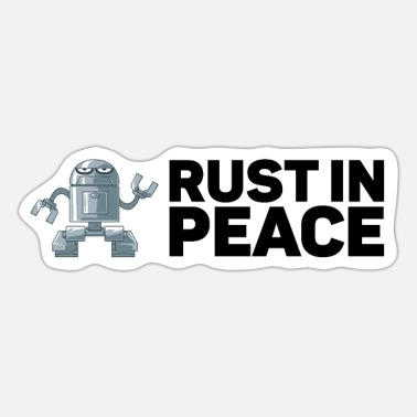 Networking Rust In Peace Gift for Robot - Sticker