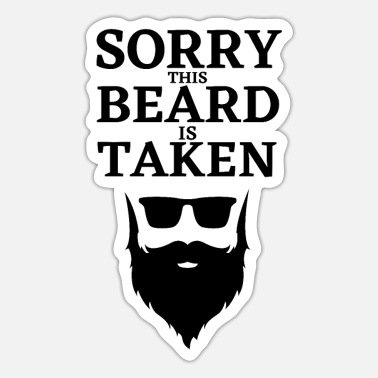 Taken Sorry this Beard is taken Valentine's day - Sticker