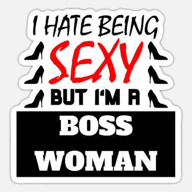 Frauenpower I hate being sexy but i'm a boss woman - Sticker