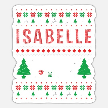 Isabel Ugly Christmas Themed Personalized Gift For Isabel - Sticker