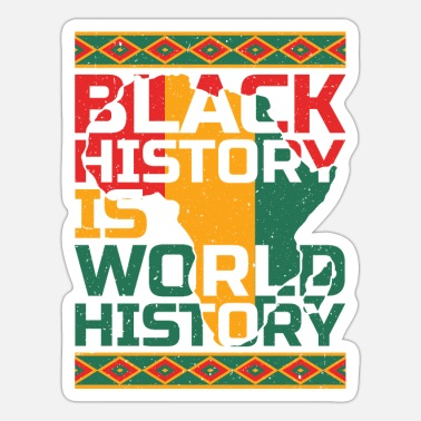 World History Black history is world history - Sticker