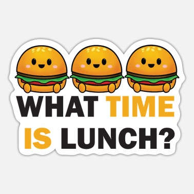 Lunch Break what time is lunch - Sticker