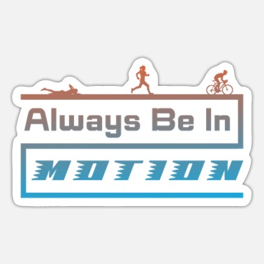 Motion Always Be In Motion Triathlon - Sticker