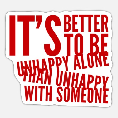 Unhappy Unhappy And Lonely - Sticker