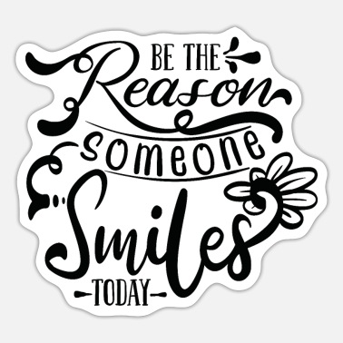 Theft be the reason someone smile today - Sticker