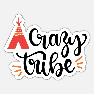 Tribe Crazy tribe - Sticker