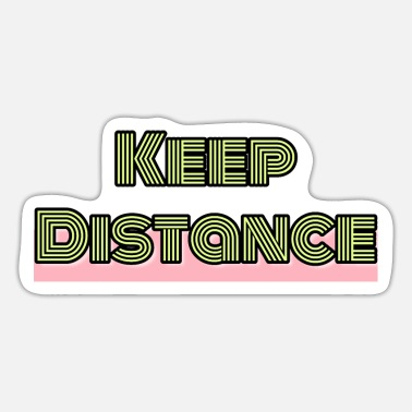 Keep Distance Keep Distance. - Sticker