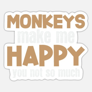 Happy Ape Monkeys Make Me Happy Saying Apes Pun Joke Monkey - Sticker