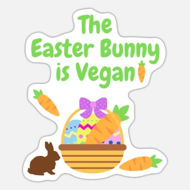 Easter Bunny Easter Bunny is Vegan - Sticker