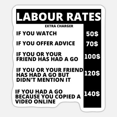 Funny Quotes Labour Rates Funny Quotes - Sticker