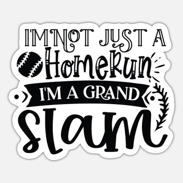 Grand Slam I m not Just a Homerun i m a grand slam - Sticker