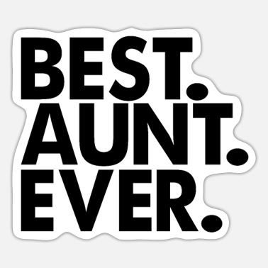 Mama S Favorite Daughter Best Aunt Ever Aunt Gift Aunt TShirt - Sticker