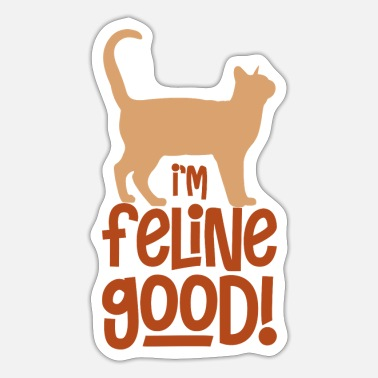 Pussycat I'm Feline Good cute cat - Sticker