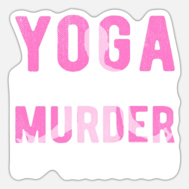 Yoga Sayings Yoga Saying Yoga Because Murder Is Wrong - Sticker