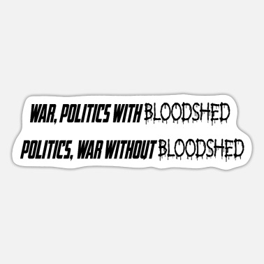 War Politics Bloodshed - Sticker