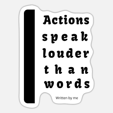 Louder Actions speak louder - Sticker