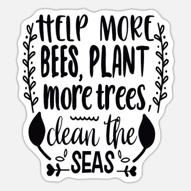 Challenger Help Bees, Plant More Trees, Clean the Seas - Sticker