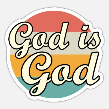 Gods God is God - Sticker