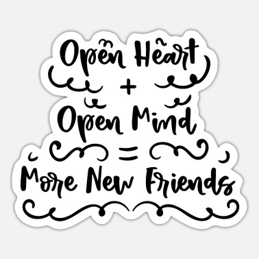 Opened Open Heart Open Mind - Sticker