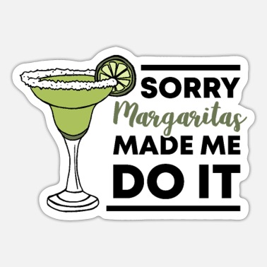 Lime Cinco De Mayo Sorry Margaritas Made Me Do It Gifts - Sticker