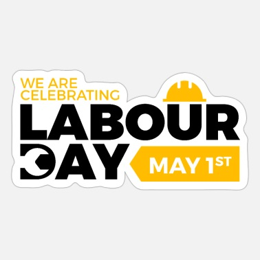 Labour Day Happy Labour day 1st may - Sticker