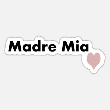 Madre Madre mia t-shirt - Sticker