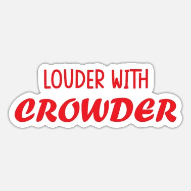 Louder louder with crowder steven crowder podcast louder - Sticker