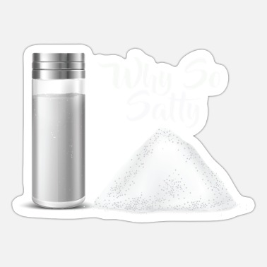 Cheeesed Off Why So Salty? Funny Salt Shaker Salty Attitude - Sticker