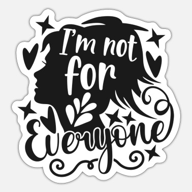 Adulthood I'm Not For Everyone - Sticker