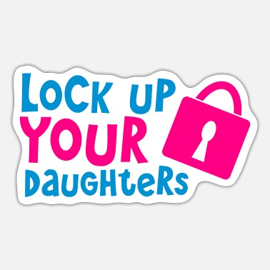 Padlock lock up your daughters with padlock - Sticker