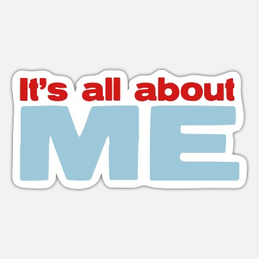 All About Me IT's ALL ABOUT ME - Sticker